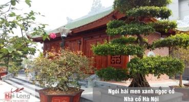 Nhà cổ lợp ngói Hài kép men xanh Cổ tại Hà Nội